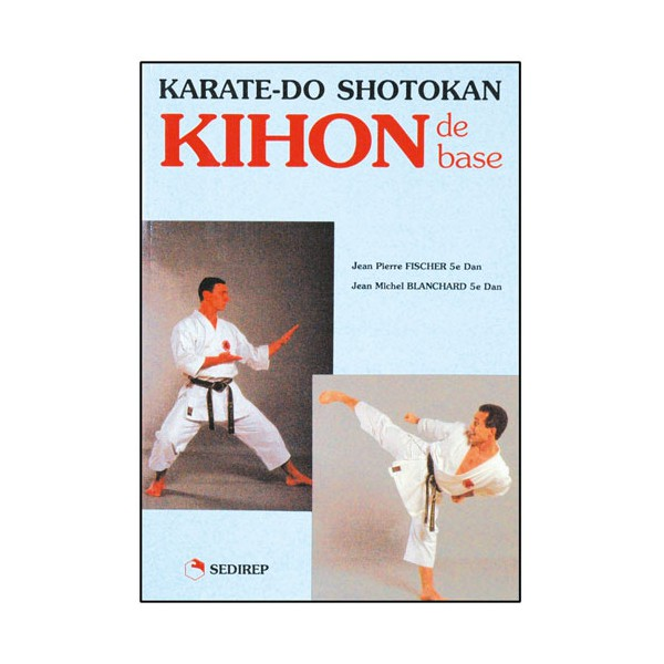 Kihon de base, Karate-Do Shotokan - Fischer/Blanchard