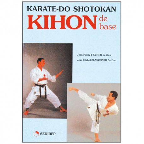 Kihon de base, Karate-Do Shotokan - Fischer/Blanchard