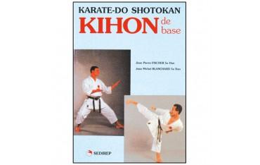 Kihon de base, Karate-Do Shotokan - Jean-Pierre Fischer & Jean-Michel Blanchard