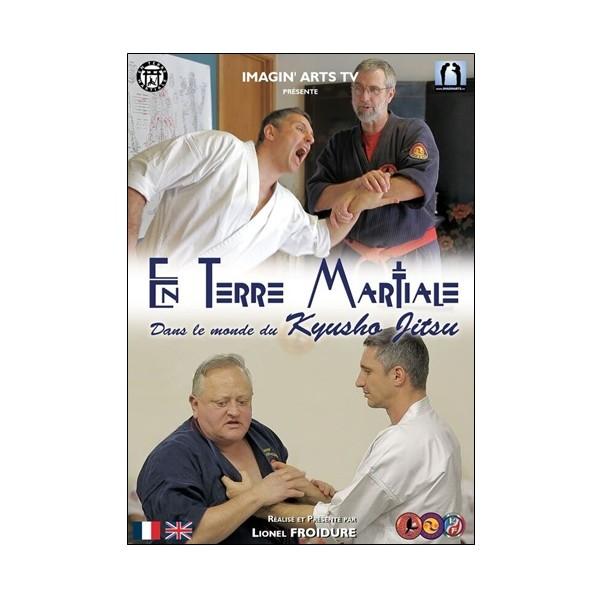 En terre Martiale, dans le monde du Kyusho Jitsu - L Froidure