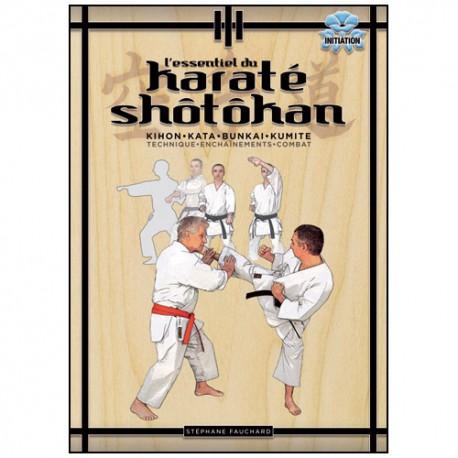 L'essentiel du Karaté Shotokan, Kihon,Kata,Kumité - Fauchard (éd2012)