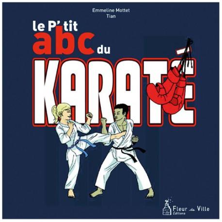 Le P'tit abc du Karaté - E Mottet Tian