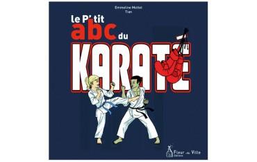 Le P'tit abc du Karaté - Emmline Mottet & Tian