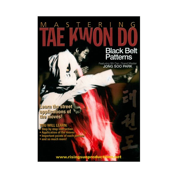 Mastering Tae Kwon Do : Black Belt Patterns - Jong SooPark