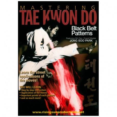 Mastering Tae Kwon Do : Black Belt Patterns - Jong SooPark