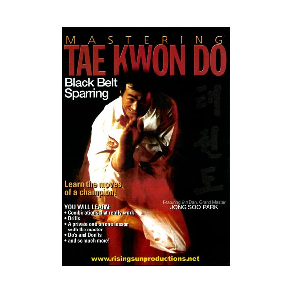 Mastering Tae Kwon Do : Black belt Sparring - Jong Soo Park