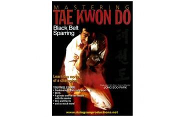 Mastering Tae Kwon Do : Black belt Sparring - Jong Soo Park