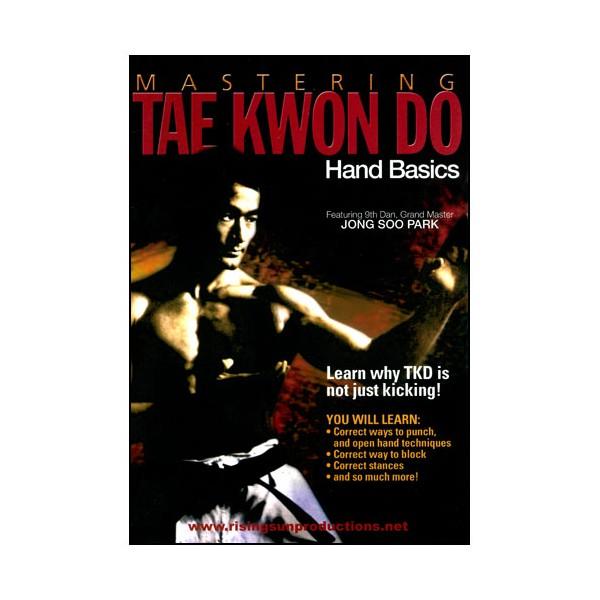 Mastering Tae Kwon Do : Hand basics - Jong Soo Park