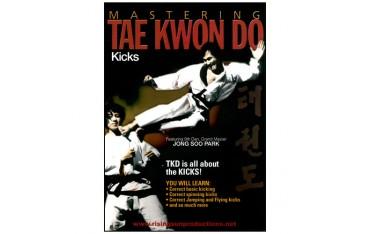 Mastering Tae Kwon Do : Kicks - Jong Soo Park