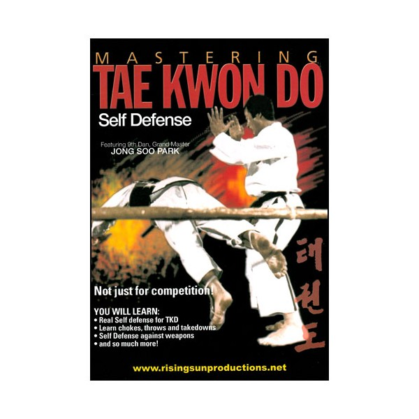 Mastering Tae Kwon Do : Self Defense - Jong Soo Park