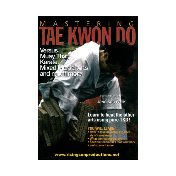 Mastering Tae Kwon Do : Versus Muay Thai, Karate & more - Jong  Park