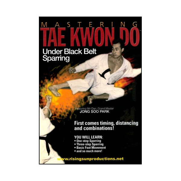Mastering Tae Kwon Do : under black belt sparring - Jong Soo Park
