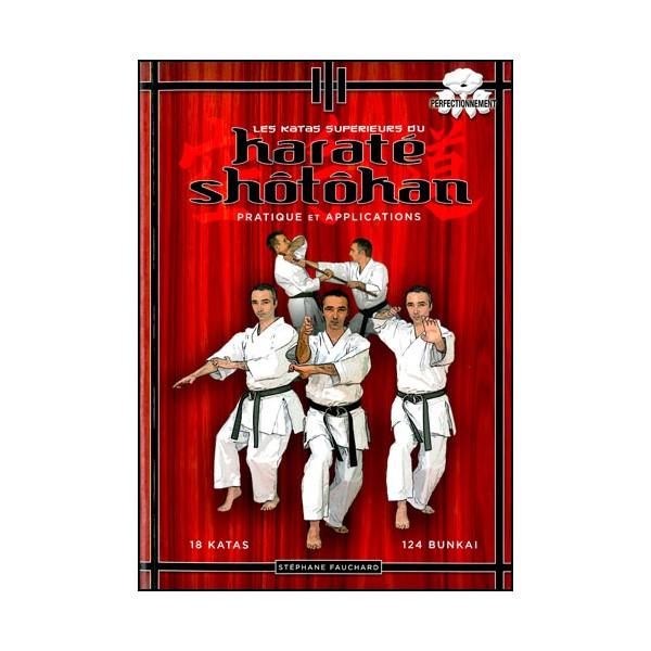 Les katas Sup. du Karaté Shotokan, Pratique & Applicat. - S. Fauchard