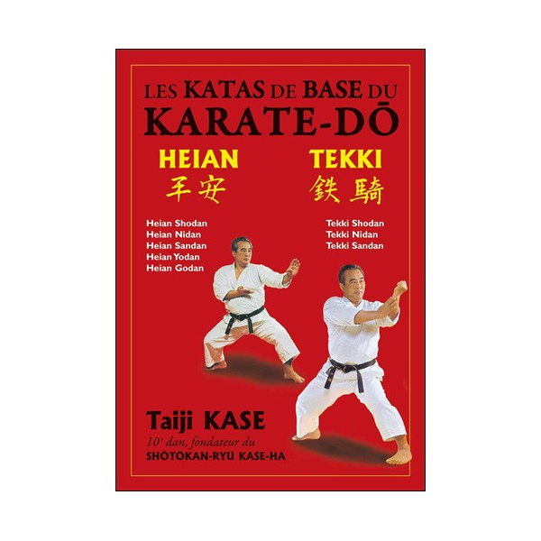 Les katas de base du karaté-do : Heian / Tekki - Taiji Kase