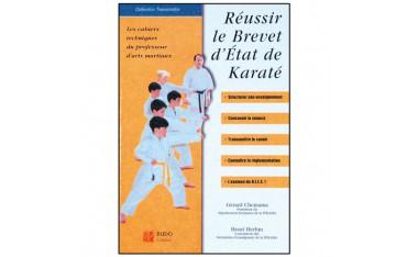 Réussir le Brevet d'Etat de Karaté - Gérard Chemama & Henri Herbin