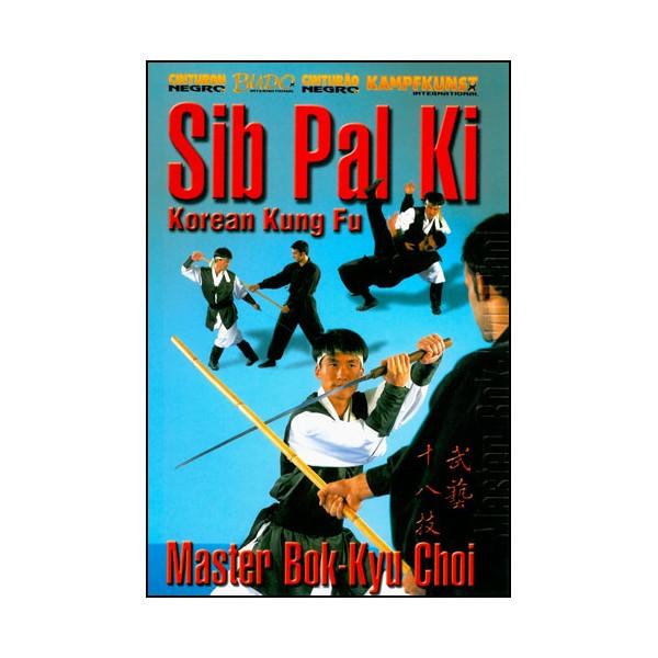 Sib Pal Ki, Korean Kung Fu - Bok-Kyu Choi