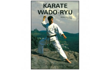 Karaté Wadoryu tome 1, Techniques + Katas bases & supérieurs - Patrice Belrhiti