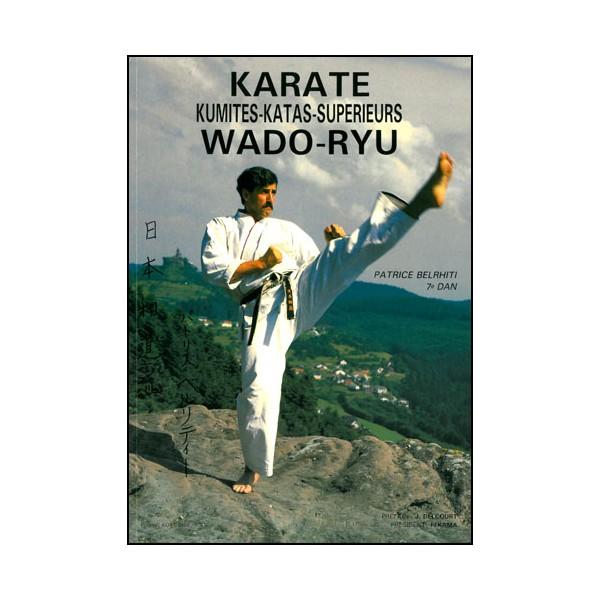 Karaté Wadoryu T.2, Kumités + Katas sup - Patrice Belrhiti