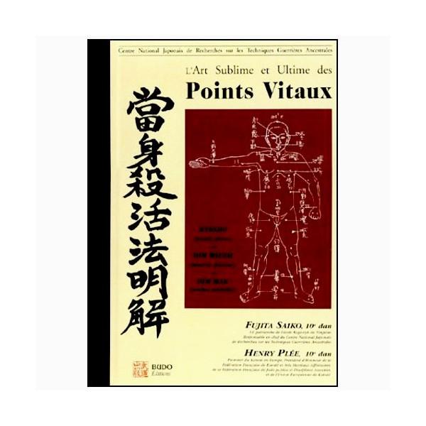 Points vitaux, l'art sublime et ultime - Henry Plée/S. Fujita