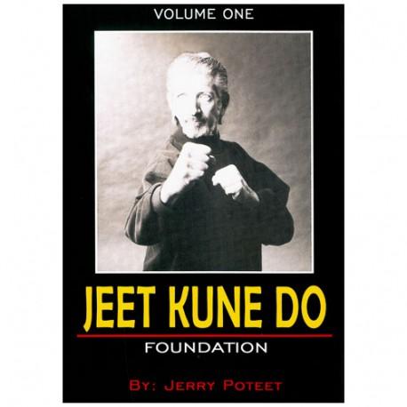 Jeet Kune Do Vol.1 : Foundation - Jerry Poteet