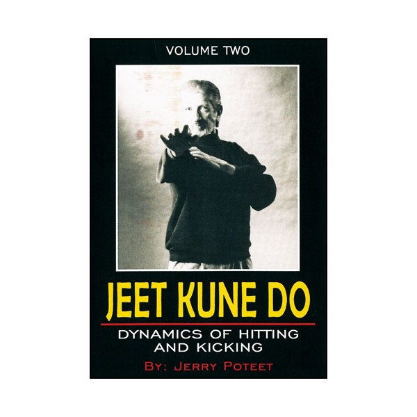Jeet Kune Do Vol.2 : Dynamics of Hitting & Kicking - J Poteet