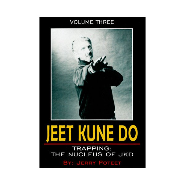 Jeet Kune Do Vol.4 : The 5 ways of attack - J Poteet