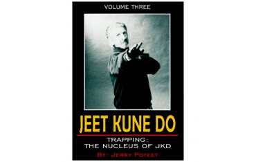 Jeet Kune Do Vol.4 : The 5 ways of attack - J Poteet