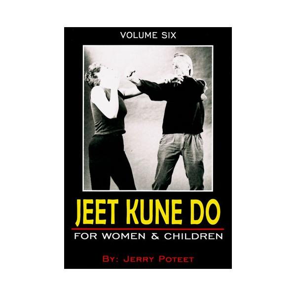 Jeet Kune Do Vol.6 : For Women & Children - J Poteet