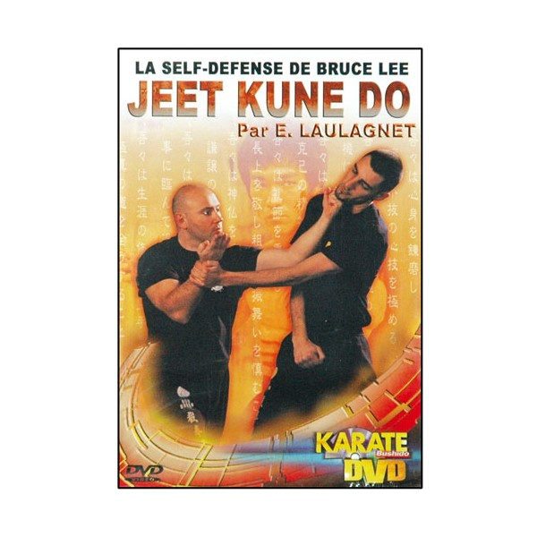 Jeet Kune Do, la Self-défense de Bruce Lee - Eric Laulagnet