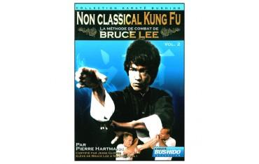 Non classical Kung Fu, la méthode de Bruce Lee Vol.2 - Hartmann