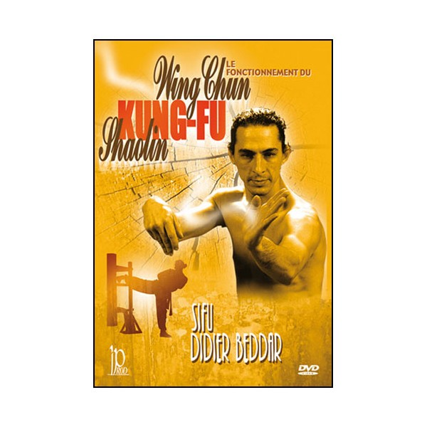 Le fonctionnement du Wing-Chun Kung Fu - Didier Beddar