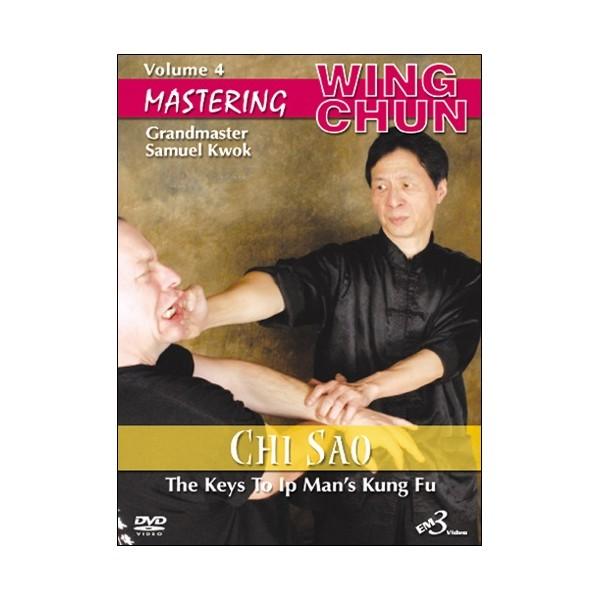 Mastering Wing chun-ip man kung fu vol.4 : Chi Sao  - S Kwok (angl)