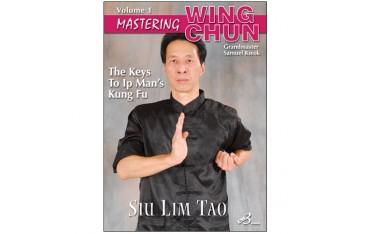 Mastering Wing chun-ip man' kung fu vol.1:siu lim tao - S Kwok (angl)