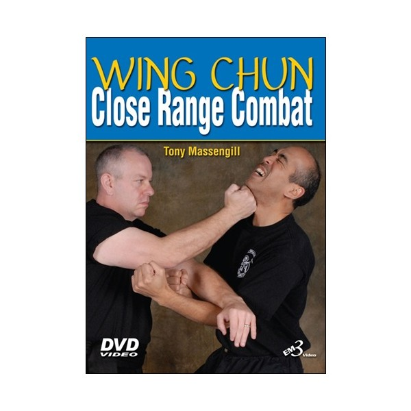 Wing Chun Close Range Combat - Tony Massengill (anglais)