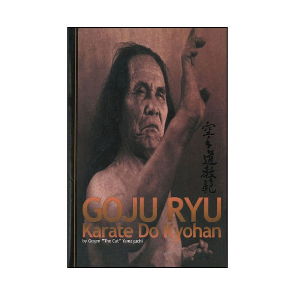 Goju Ryu Karate Do Kyohan - Yamaguchi (angl)