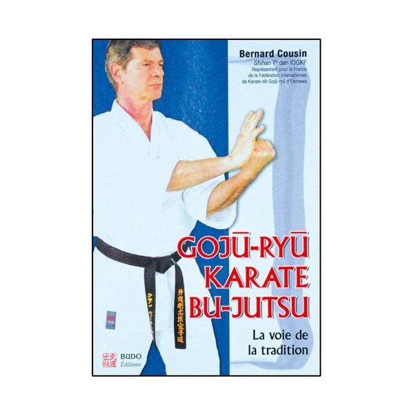 Goju-Ryu Karaté Bu-Jutsu - Bernard Cousin