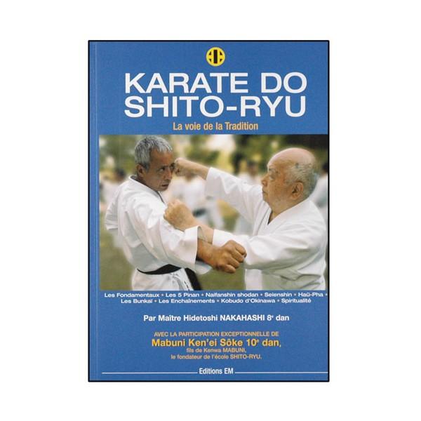 Karaté Do Shito-Ryu, la voie de la Tradition - Hidetoshi Nakahashi