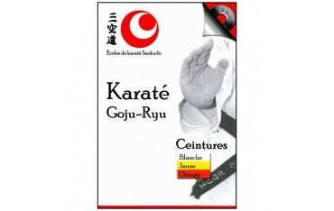 Karaté Goju-Ryu, ceintures Blanche, Jaune et Orange (CD inclus) - Ecole de Karaté Sankudo
