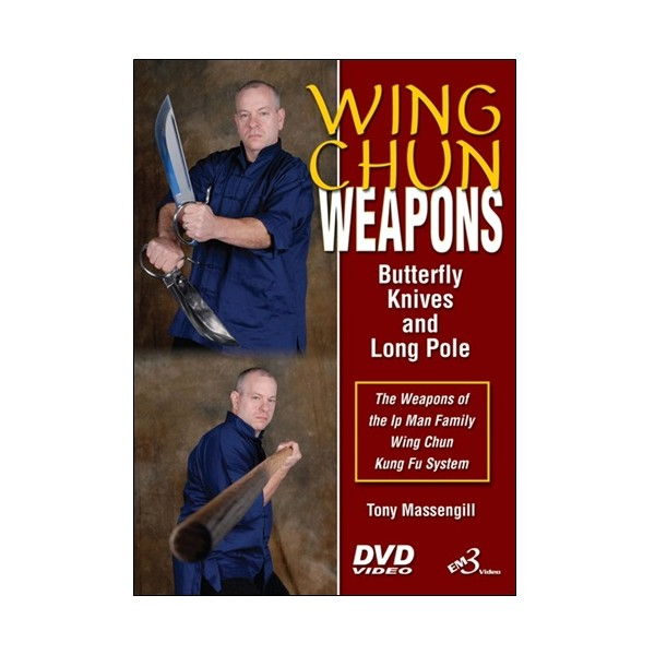 Wing Chun Weapons, butterfly knives & long pole - T Massengill (angl)