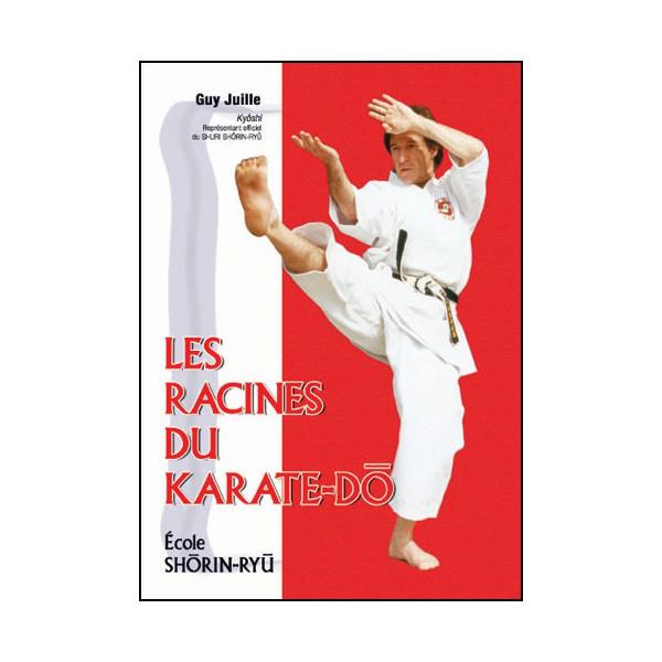 Les racines du Karaté-Do, école Shorin-Ryu - Guy Juille