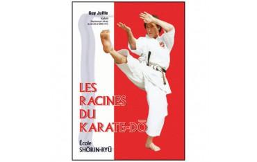 Les racines du Karaté-Dô, école Shorin-Ryu - Guy Juille