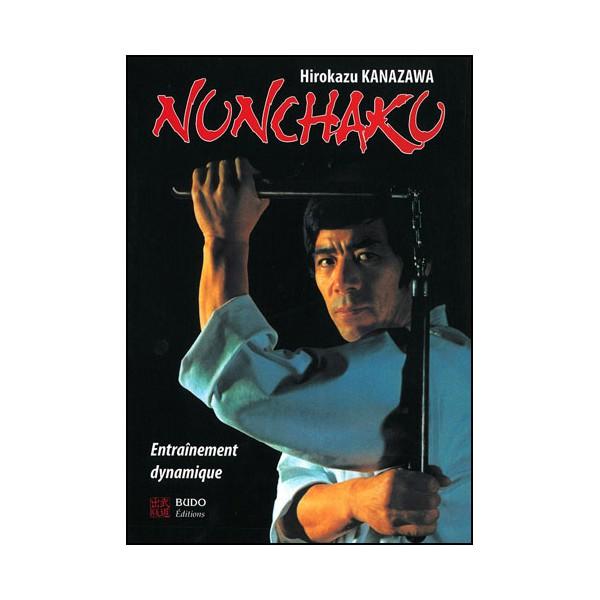 Nunchaku entraînement dynamique - Hirokazu Kanazawa (éd. 2013)