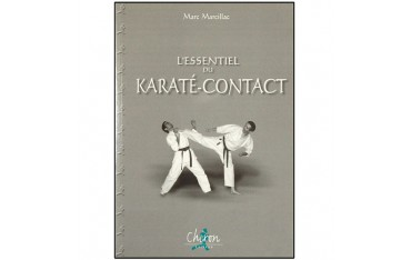 L'essentiel du Karaté Contact - Marc Marcillac