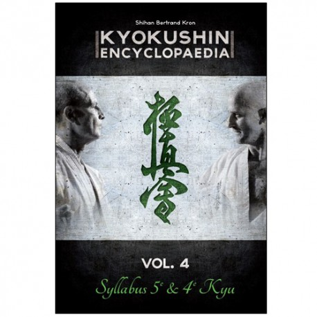 Kyokushin encyclopaedia Vol.4 Syllabus 5e & 4e Kyu - B Kron (Fr)
