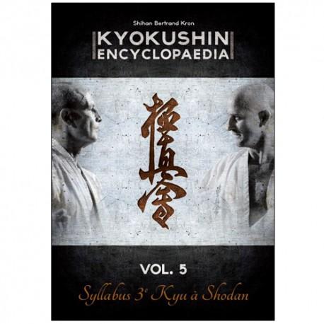 Kyokushin encyclopaedia Vol.5 Syllabus 3e à Shodan - B Kron (Fr)