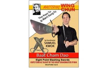 Wing Chun vol.6 Baat-Cham-Dao - S Kwok (angl)
