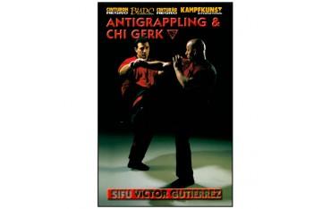 Wing Tsun, Anti-Grappling & Chi Gerk - Victor Gutierrez