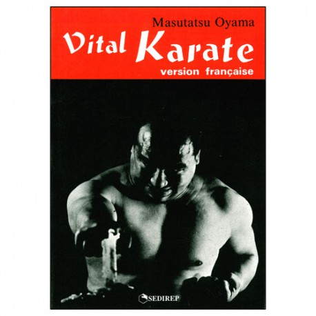Vital Karaté (version française) - Masutatsu Oyama