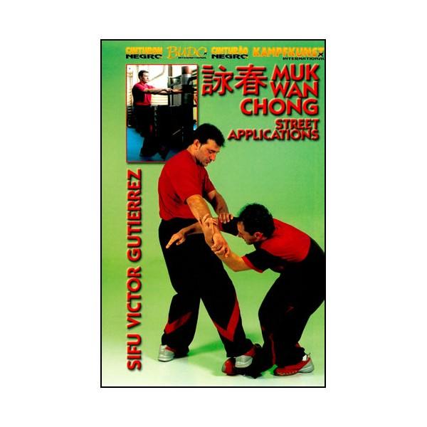 Wing Tsun, Muk Wan Chong, Street Applications - Victor Gutierrez
