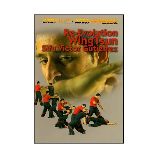 Wing Tsun, Re-Evolution Vol.1 - Victor Gutierrez